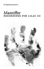 Mamiffer - Recordings For Lilac III