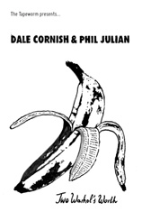 Dale Cornish & Phil Julian - Two Warhol's Worth